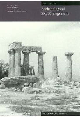 Management Planning for Archaeological Site - Proceedings of the Corinth Workshop (Paperback)