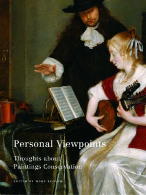 Personal Viewpoints - Thoughts About Painting Conservation (Paperback)