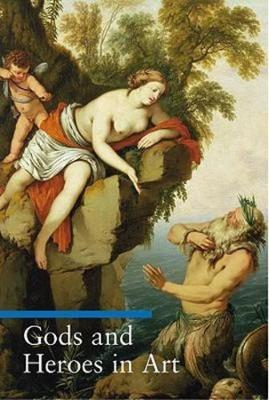 Gods and Heroes in Art (Paperback)
