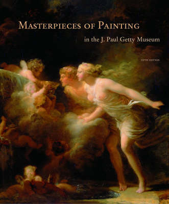 Masterpieces of Painting in the J.Paul Getty Museum 5e (Paperback)