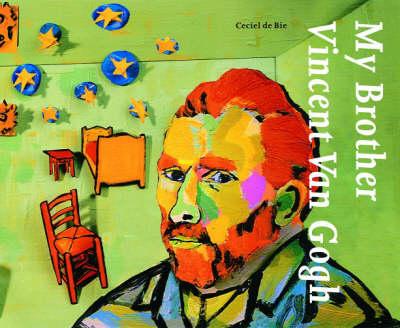 My Brother, Vincent Van Gogh (Hardback)