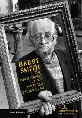 Harry Smith - The Avant-Garde in the American Vernacular (Paperback)