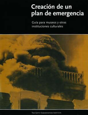 Creacion de un Plan de Emergencia - Guia Para Museos Y Otras Instituciones Culturales (Paperback)