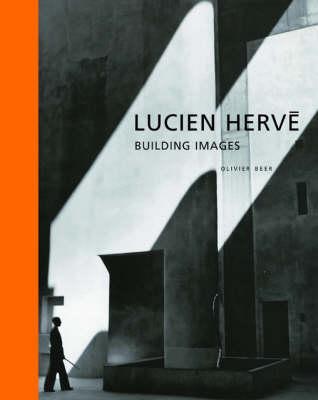 Lucien Herve - Building Images (Hardback)