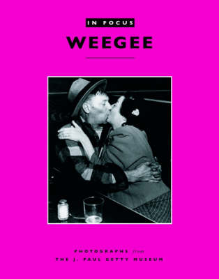 In Focus: Weegee - Photographs form the J.Paul Getty Museum (Paperback)