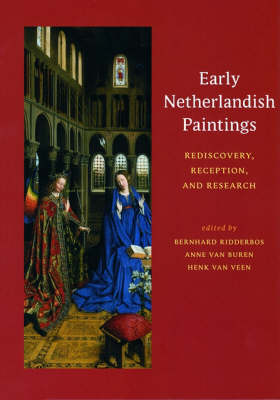 Early Netherlandish Paintings - Rediscovery, Reception, and Research (Hardback)