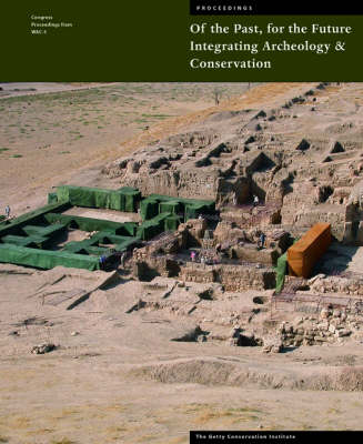 Of The Past, For the Future - Integrating Archaeology and Conservation (Paperback)