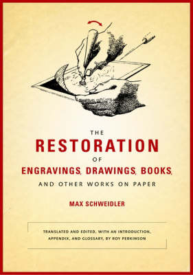 The Restoration of Engravings, Drawings, Books, and Other Works on Paper (Hardback)