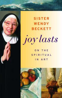 Joy Lasts - On the Spiritual in Art (Paperback)