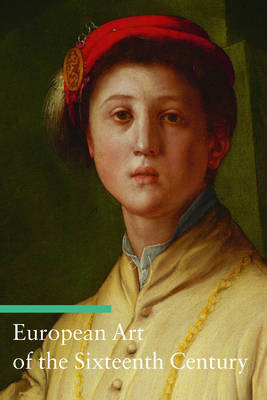 European Art of the Sixteenth Century - Getty Publications - (Yale) (Paperback)