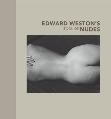 Edward Weston's Book of Nudes (Hardback)