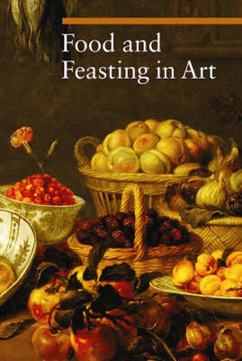 Food and Feasting in Art (Paperback)