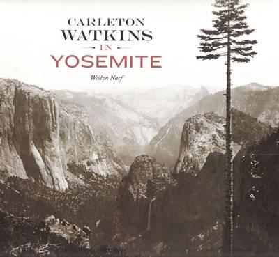 Carleton Watkins in Yosemite (Hardback)
