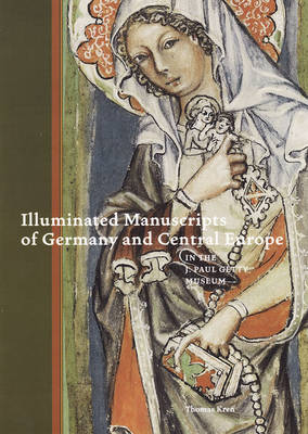 Illuminated Manuscripts of Germany and Central Europe in the J.Paul Getty Museum (Hardback)