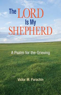 The Lord is My Shepherd: A Psalm for the Grieving (Paperback)