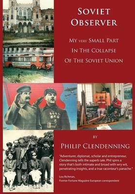 Soviet Observer: My Very Small Part in the Collapse of the Soviet Union (Paperback)
