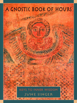 A Gnostic Book of Hours: Keys to Inner Wisdom (Paperback)