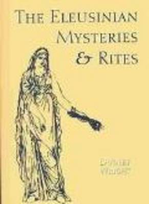 The Eleusinian Mysteries and Rites (Paperback)