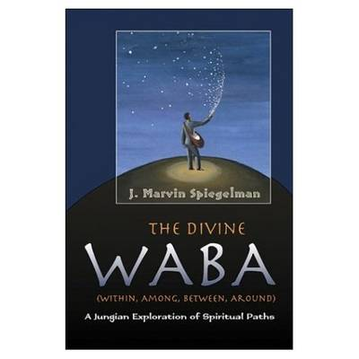 The Divine Waba: Within, Among, Between, Around: a Jungian Exploration of Spiritual Paths (Paperback)