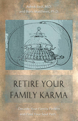 Retire Your Family Karma: Decode Your Family Pattern Find Your Soul Path (Paperback)