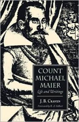 Count Michael Maier: Life and Writings (Paperback)