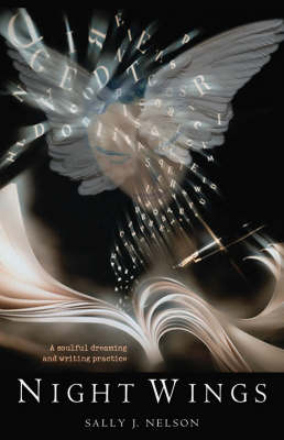 Night Wings: A Soulful Dreaming and Writing Practice (Paperback)