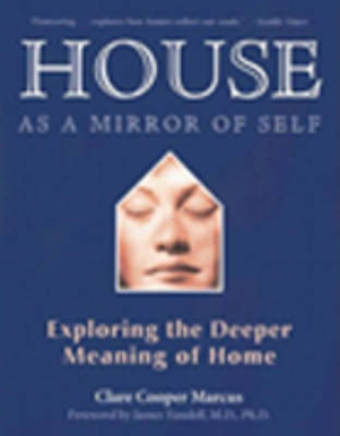 House as a Mirror of Self House: Exploring the Deeper Meaning of Home (Paperback)