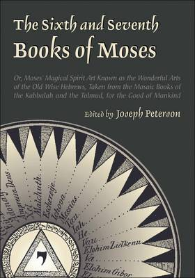The Sixth and Seventh Books of Moses (Hardback)