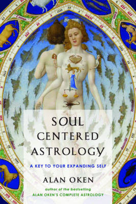 Soul-Centered Astrology: A Key to Your Expanding Self (Paperback)