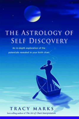 Astrology of Self Discovery: An in-Depth Exploration of the Potentials Revealed in Your Birth Chart (Paperback)