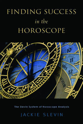 Finding Success in the Horoscope: The Slevin System of Horoscope Analysis (Paperback)