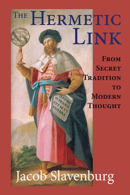Hermetic Link: From Secret Tradition to Modern Thought (Paperback)
