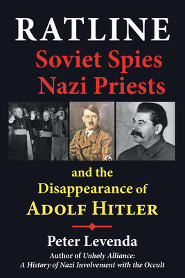 Ratline: Soviet Spies, Nazi Priests, and the Disappearance of Adolf Hitler (Hardback)