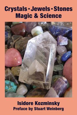 Crystals, Jewels, Stones: Magic & Science (Paperback)
