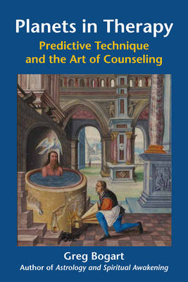Planets in Therapy: Predictive Technique and the Art of Counseling (Paperback)