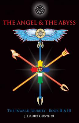 Angel & the Abyss: The Inward Journey, Books II & III (Hardback)