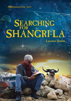 Searching for Shangri-La: Himalayan Trilogy Book I (Paperback)