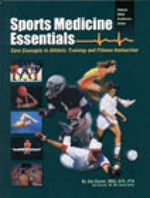 Sports Medicine Essentials: Core Concepts in Athletic Training and Fitness Instruction (Hardback)