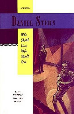 Who Shall Live Who Shall Die: A Novel (Hardback)