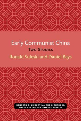 Early Communist China: Two Studies (Paperback)