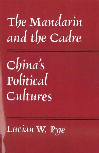 Mandarin and the Cadre: China's Political Cultures (Paperback)