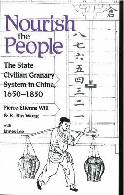 Nourish the People: The State Civilian Granary System in China, 1650-1850 (Paperback)