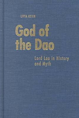 God of the Dao: Lord Lao in History and Myth (Hardback)