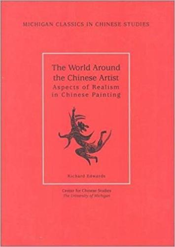 World Around the Chinese Artist: Aspects of Realism in Chinese Painting (Paperback)