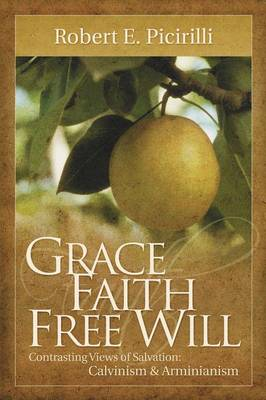 Grace, Faith, Free Will (Paperback)
