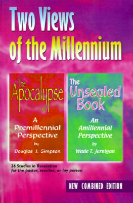 Two Views of the Millennium: The Apocalypse/The Unsealed Book (Paperback)