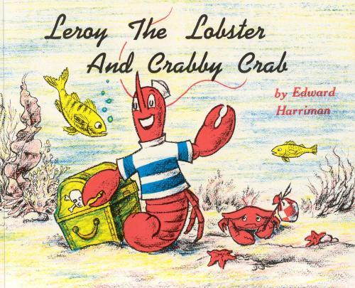 Leroy the Lobster and Crabby Crab (Paperback)