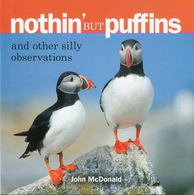 Nothin' but Puffins: And Other Silly Observations (Hardback)