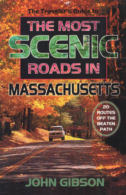 The Traveler's Guide to the Most Scenic Roads in Massachusetts (Paperback)