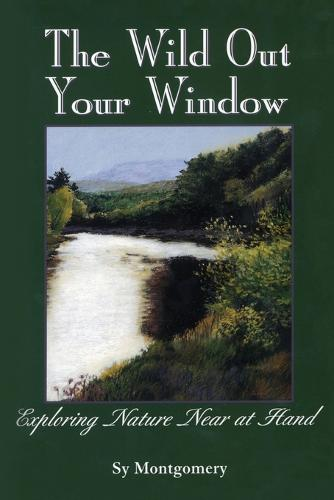 The Wild out Your Window (Paperback)